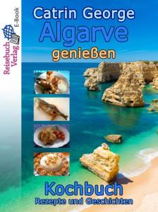 """""""Algarve genießen"""" - ein weiteres Regio-Kochbuch aus dem Reisebuch Verlag"""